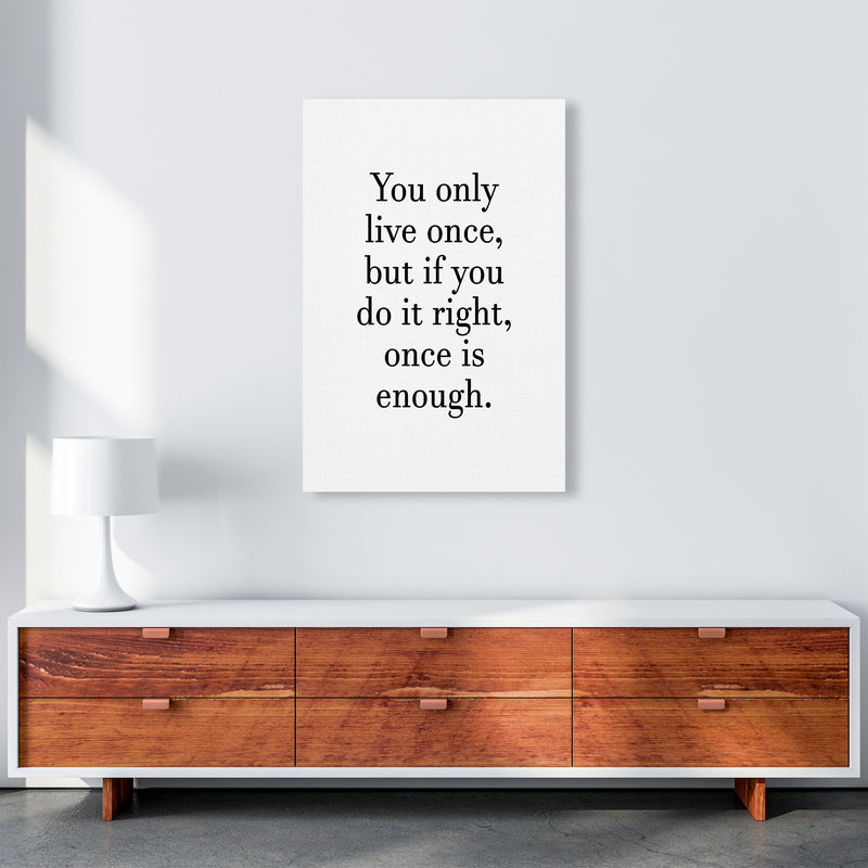 You Only Live Once  Art Print by Pixy Paper A1 Canvas