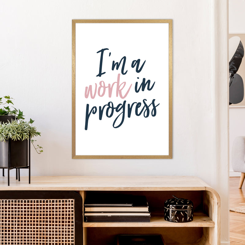 I'M A Work In Progress  Art Print by Pixy Paper A1 Print Only