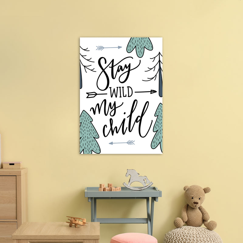 Stay Wild My Child  Art Print by Pixy Paper A1 Black Frame