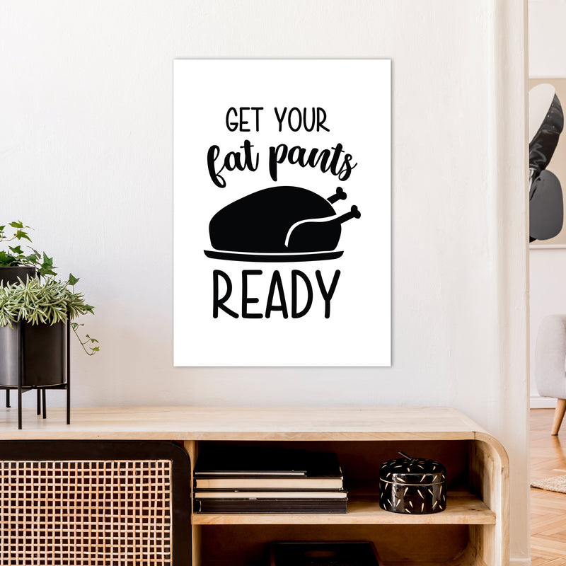 Get Your Fat Pants Ready  Art Print by Pixy Paper A1 Black Frame