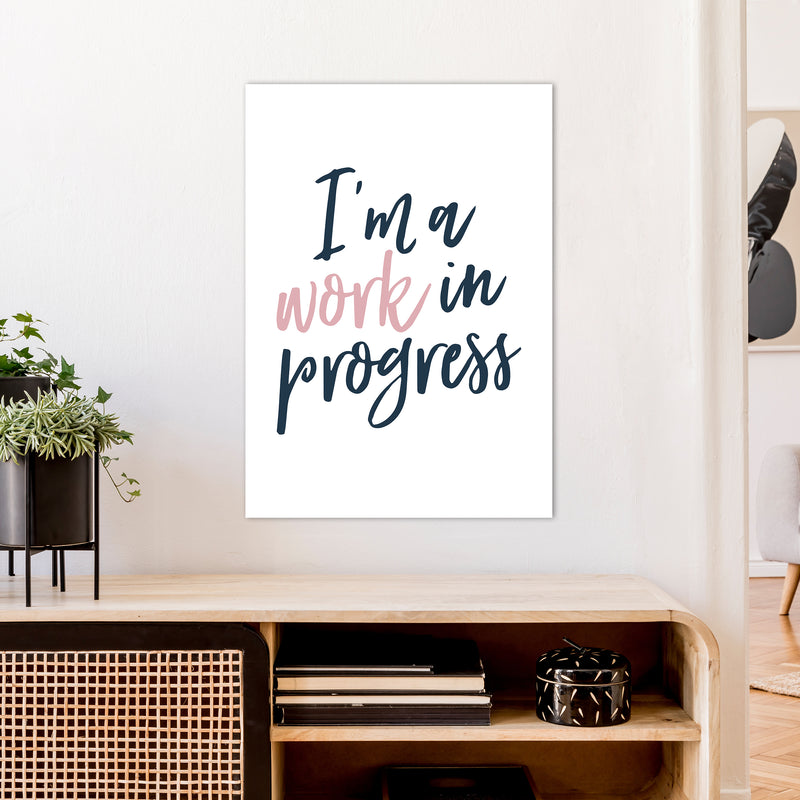 I'M A Work In Progress  Art Print by Pixy Paper A1 Black Frame