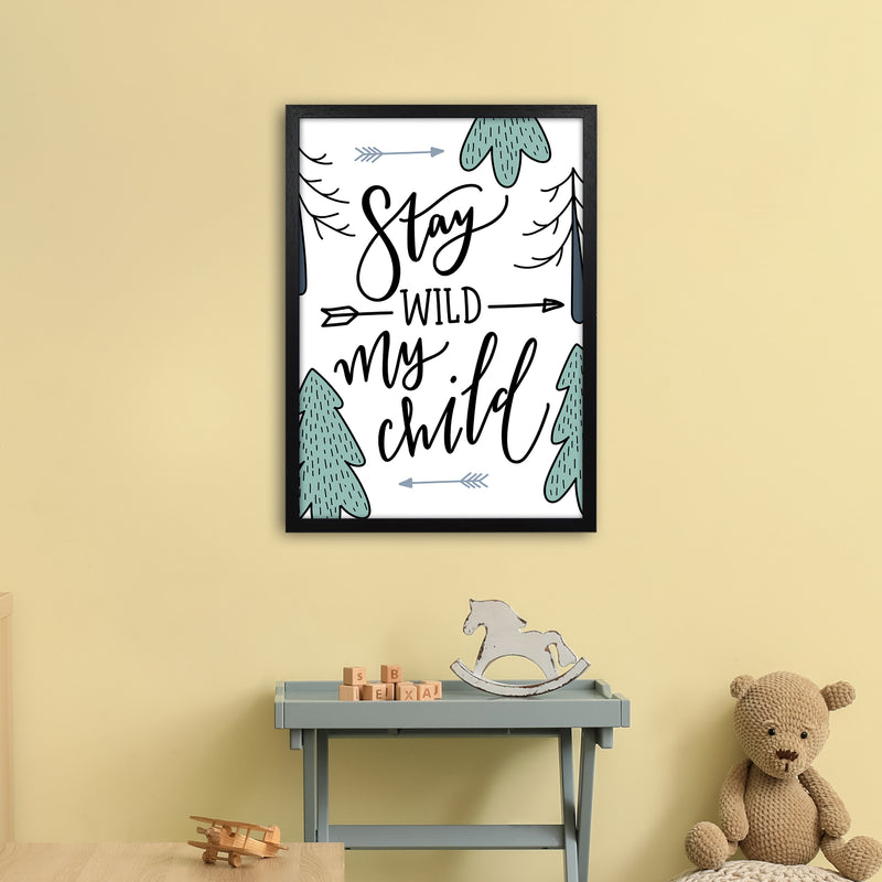 Stay Wild My Child  Art Print by Pixy Paper A2 White Frame