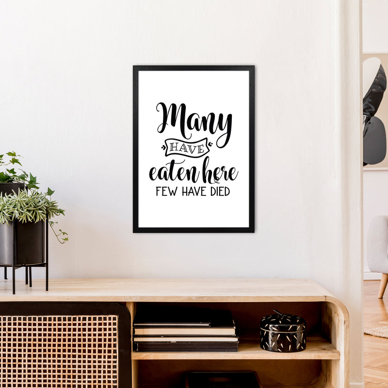 Many Have Eaten Here Few Have Died  Art Print by Pixy Paper A2 White Frame