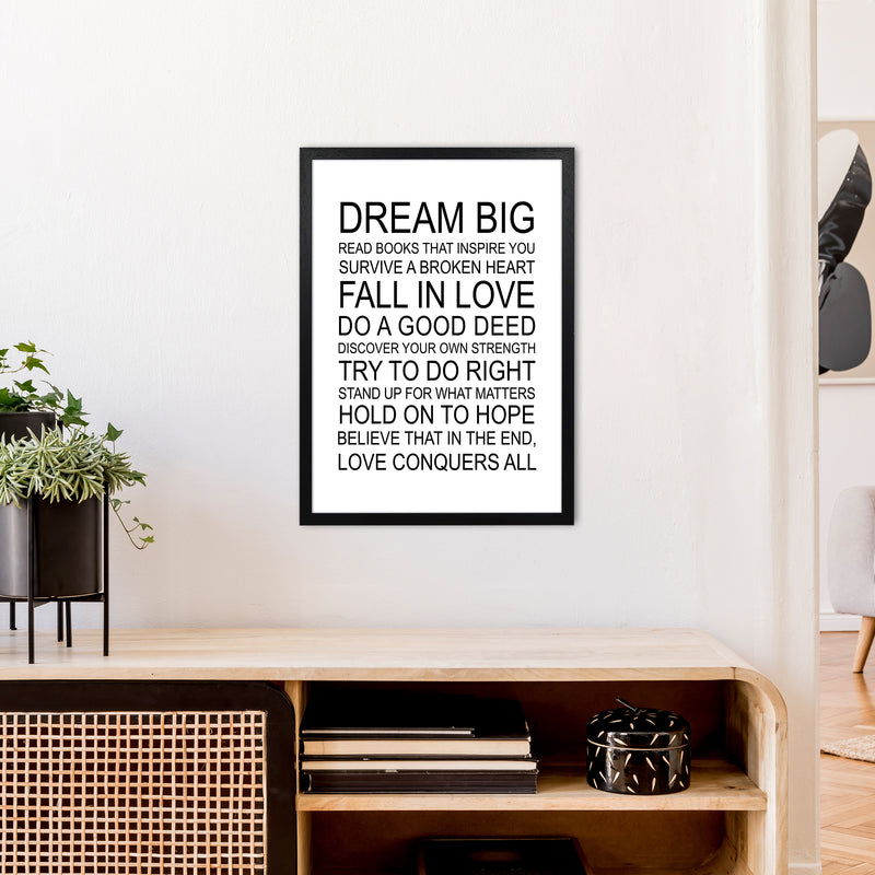 Dream Big Inspirational  Art Print by Pixy Paper A2 White Frame