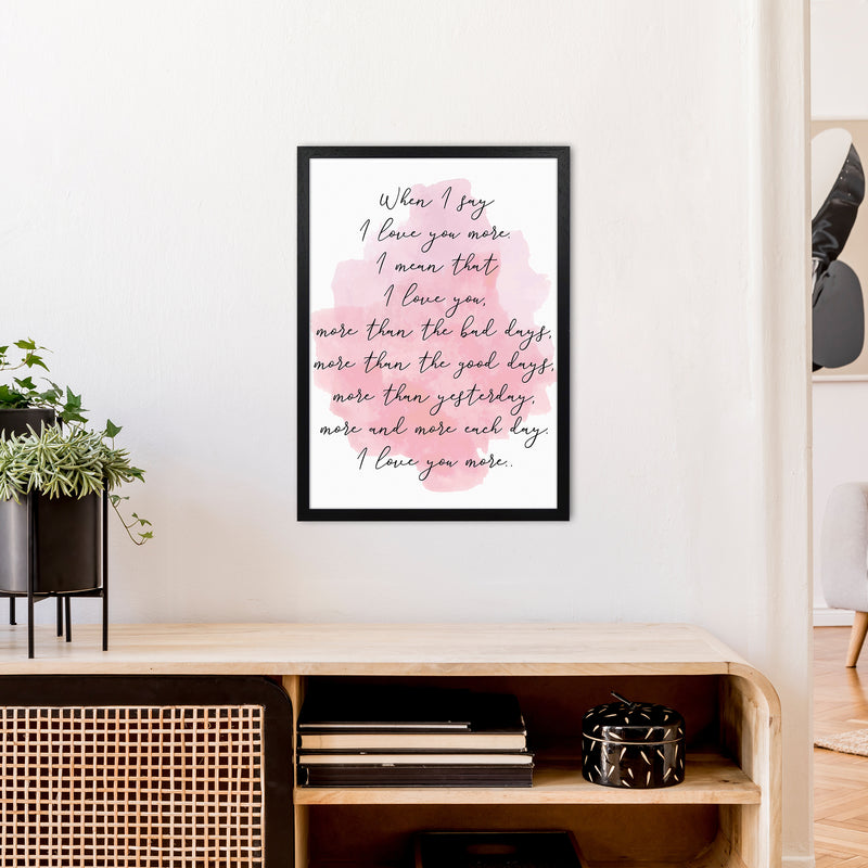 Love You More Pink  Art Print by Pixy Paper A2 White Frame