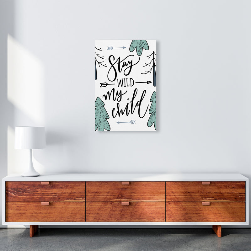 Stay Wild My Child  Art Print by Pixy Paper A2 Canvas