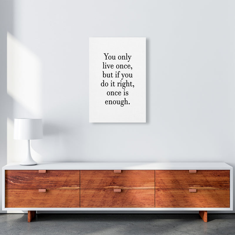 You Only Live Once  Art Print by Pixy Paper A2 Canvas