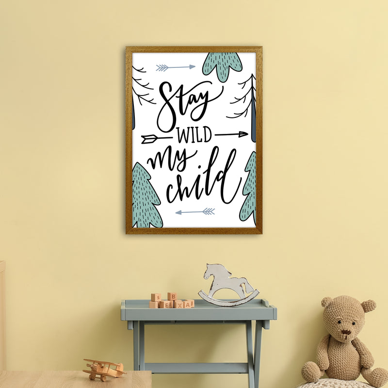Stay Wild My Child  Art Print by Pixy Paper A2 Print Only