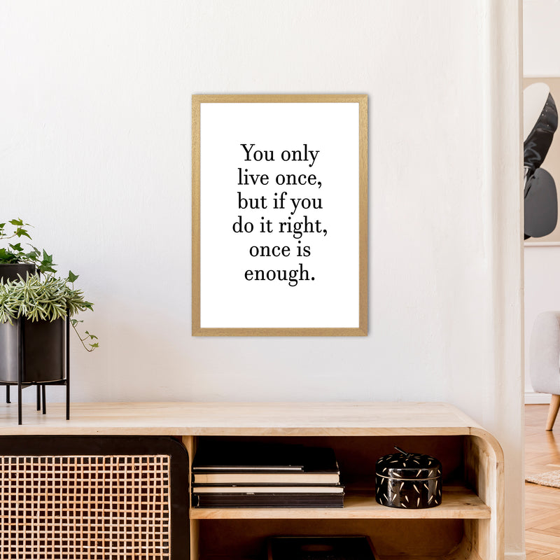You Only Live Once  Art Print by Pixy Paper A2 Print Only