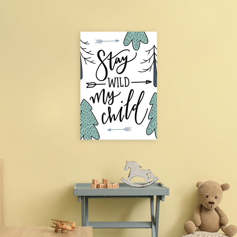 Stay Wild My Child  Art Print by Pixy Paper A2 Black Frame