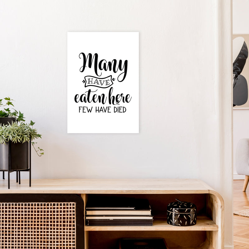 Many Have Eaten Here Few Have Died  Art Print by Pixy Paper A2 Black Frame