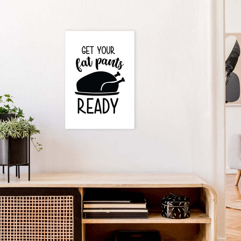 Get Your Fat Pants Ready  Art Print by Pixy Paper A2 Black Frame