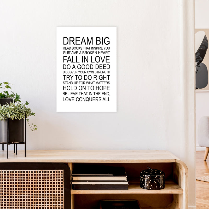 Dream Big Inspirational  Art Print by Pixy Paper A2 Black Frame