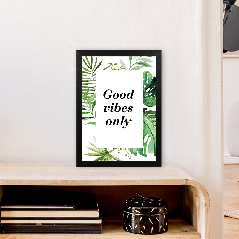Good Vibes Only Exotic  Art Print by Pixy Paper A3 White Frame