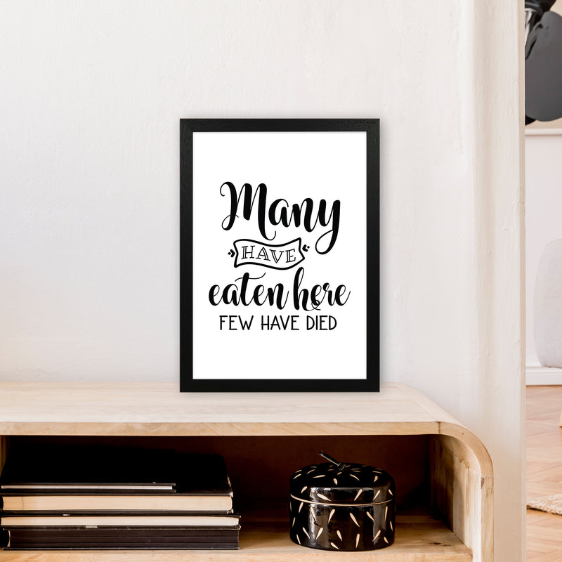 Many Have Eaten Here Few Have Died  Art Print by Pixy Paper A3 White Frame
