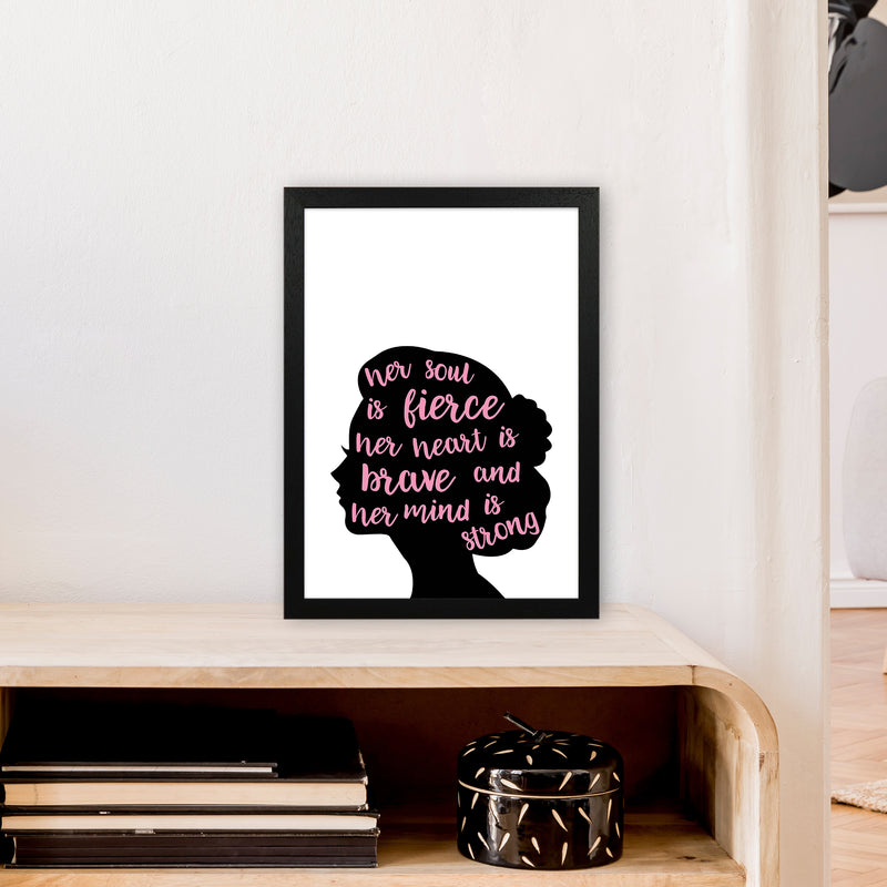 Her Soul Is Fierce Pink  Art Print by Pixy Paper A3 White Frame