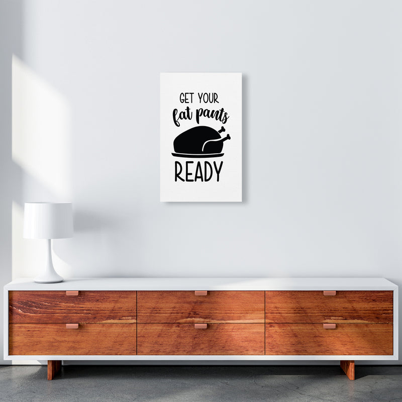 Get Your Fat Pants Ready  Art Print by Pixy Paper A3 Canvas
