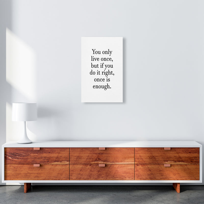 You Only Live Once  Art Print by Pixy Paper A3 Canvas