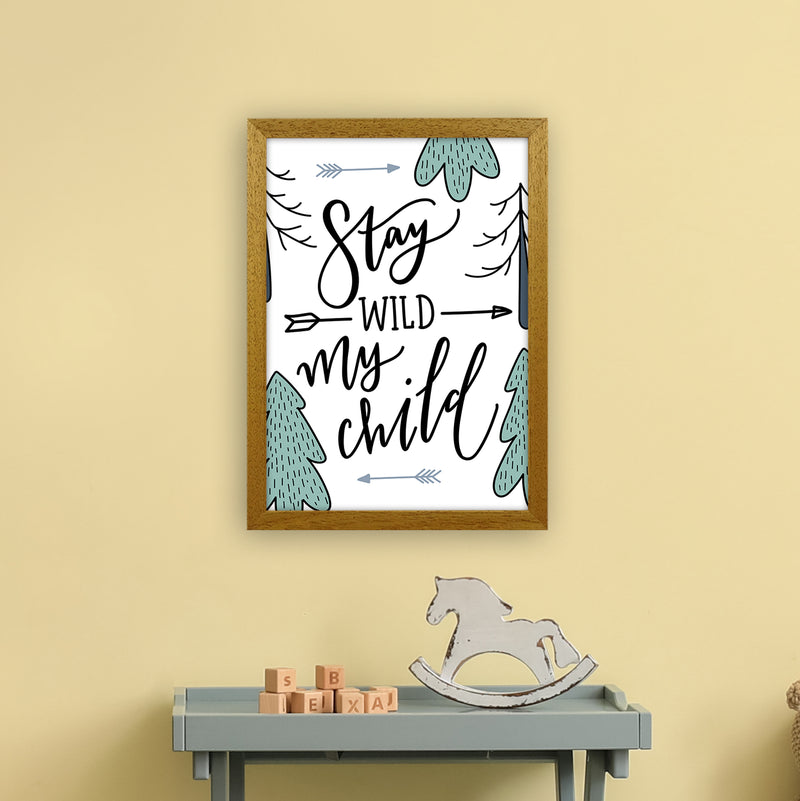Stay Wild My Child  Art Print by Pixy Paper A3 Print Only