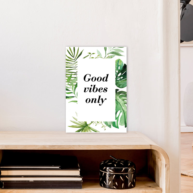 Good Vibes Only Exotic  Art Print by Pixy Paper A3 Black Frame