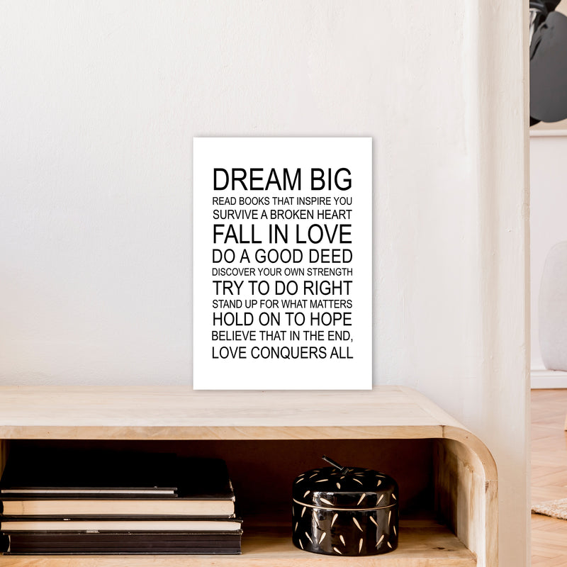 Dream Big Inspirational  Art Print by Pixy Paper A3 Black Frame