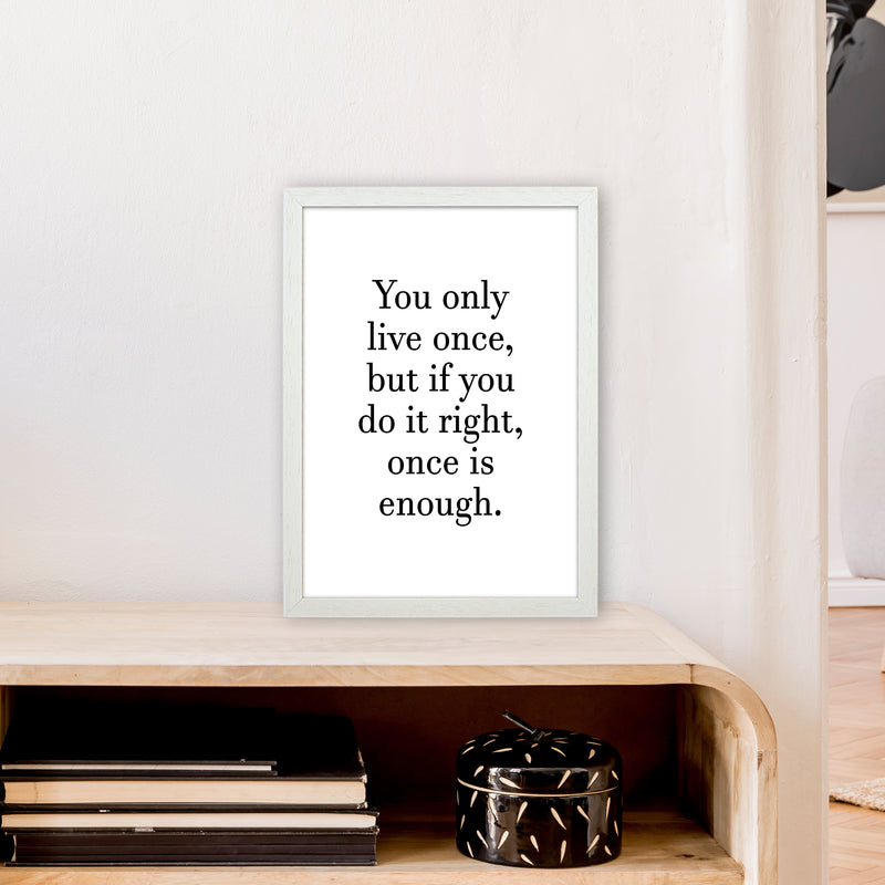 You Only Live Once  Art Print by Pixy Paper A3 Oak Frame