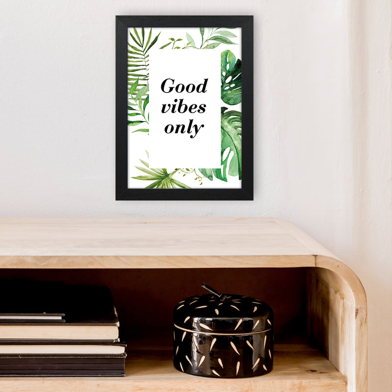 Good Vibes Only Exotic  Art Print by Pixy Paper A4 White Frame