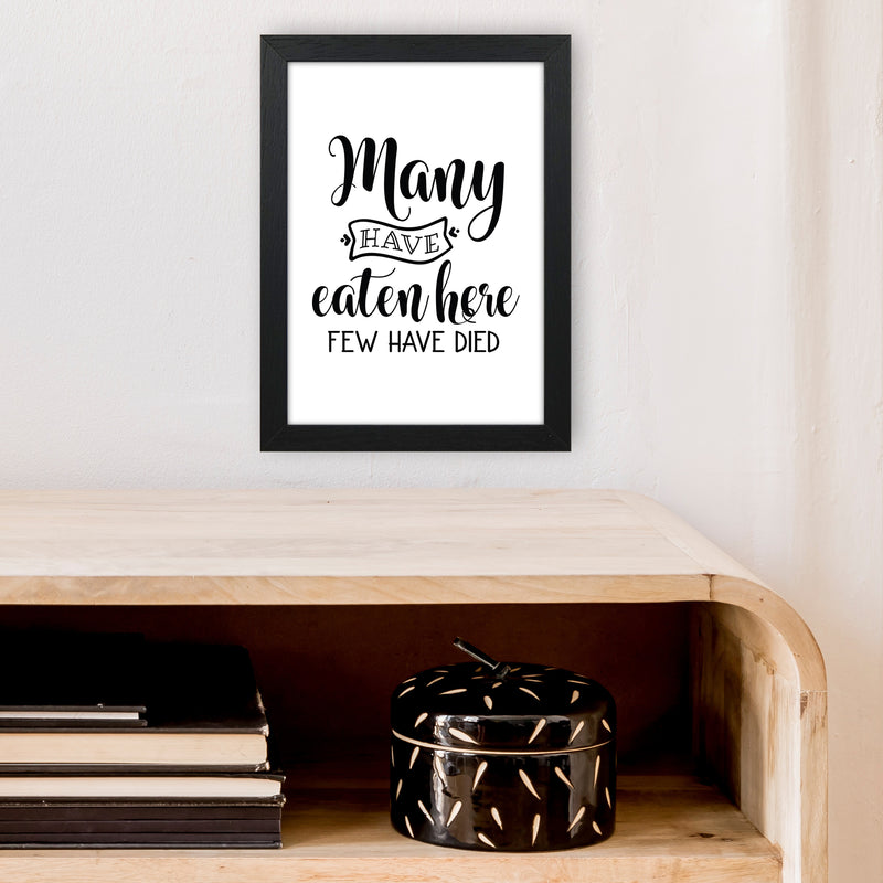Many Have Eaten Here Few Have Died  Art Print by Pixy Paper A4 White Frame