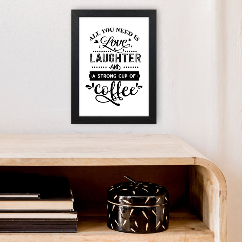 All You Need Is Love And Coffee  Art Print by Pixy Paper A4 White Frame