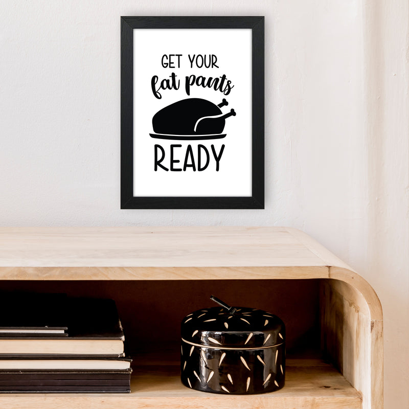Get Your Fat Pants Ready  Art Print by Pixy Paper A4 White Frame