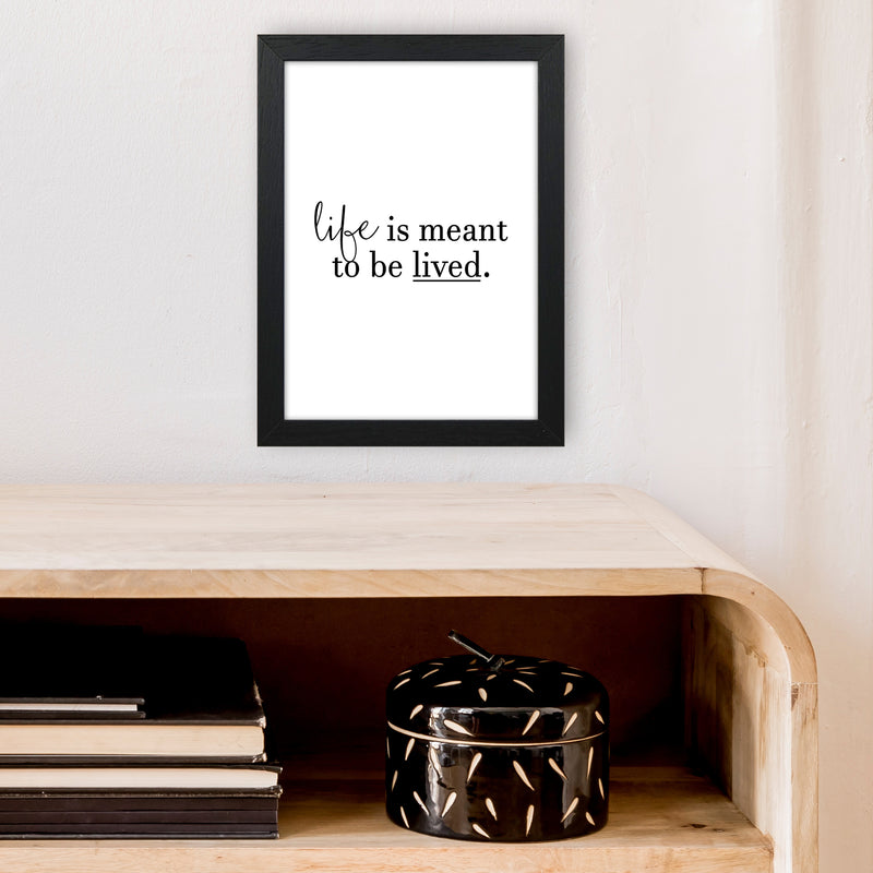 Life Is Meant To Be Lived  Art Print by Pixy Paper A4 White Frame