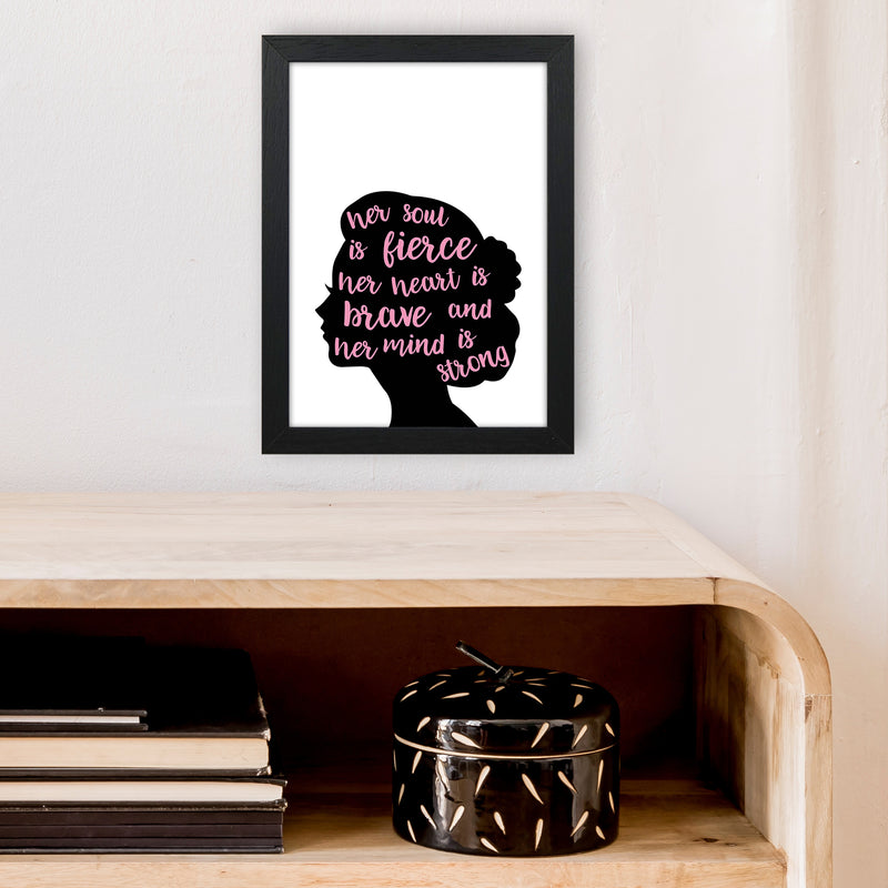 Her Soul Is Fierce Pink  Art Print by Pixy Paper A4 White Frame