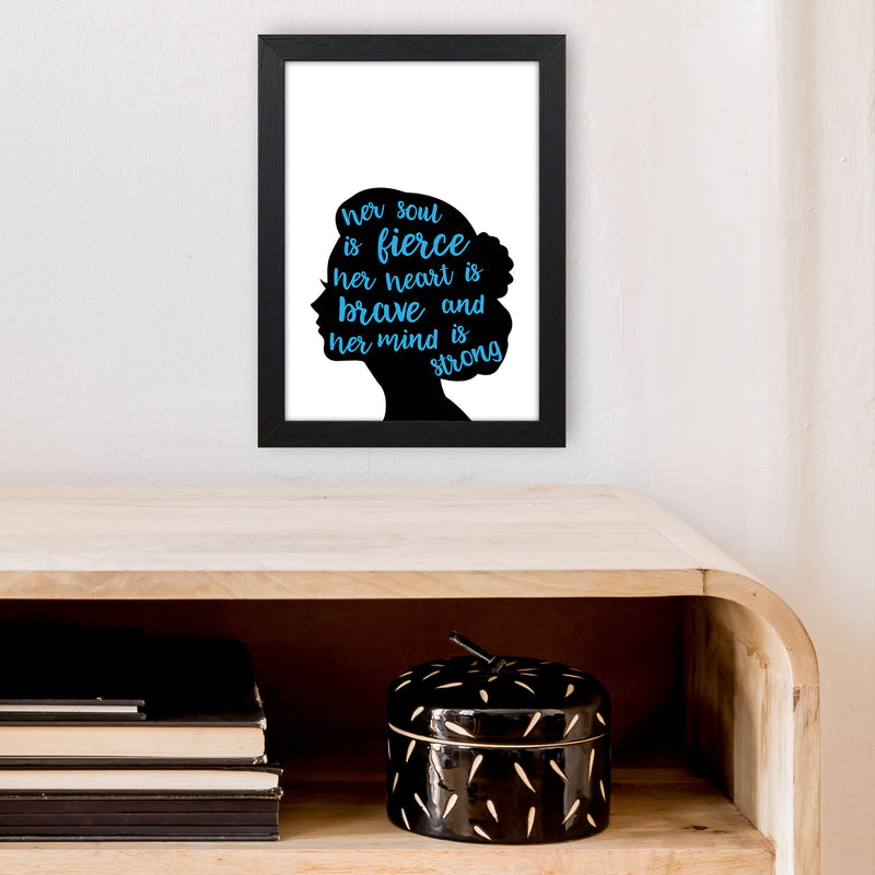 Her Soul Is Fierce Blue  Art Print by Pixy Paper A4 White Frame