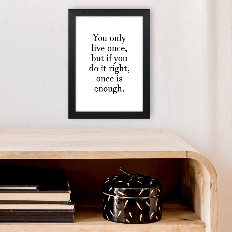 You Only Live Once  Art Print by Pixy Paper A4 White Frame