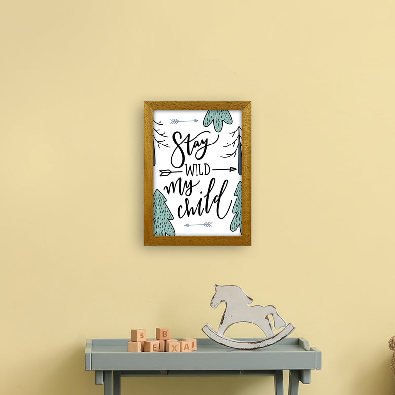 Stay Wild My Child  Art Print by Pixy Paper A4 Print Only