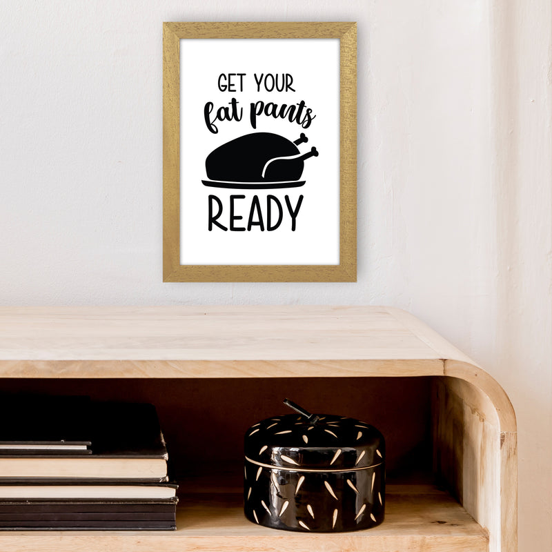 Get Your Fat Pants Ready  Art Print by Pixy Paper A4 Print Only
