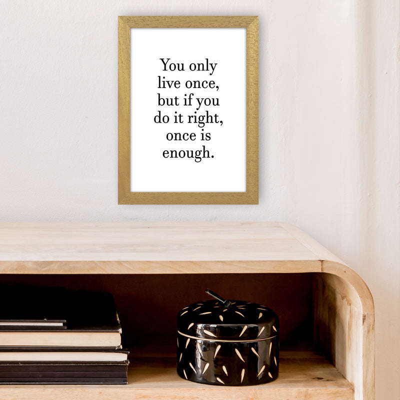 You Only Live Once  Art Print by Pixy Paper A4 Print Only