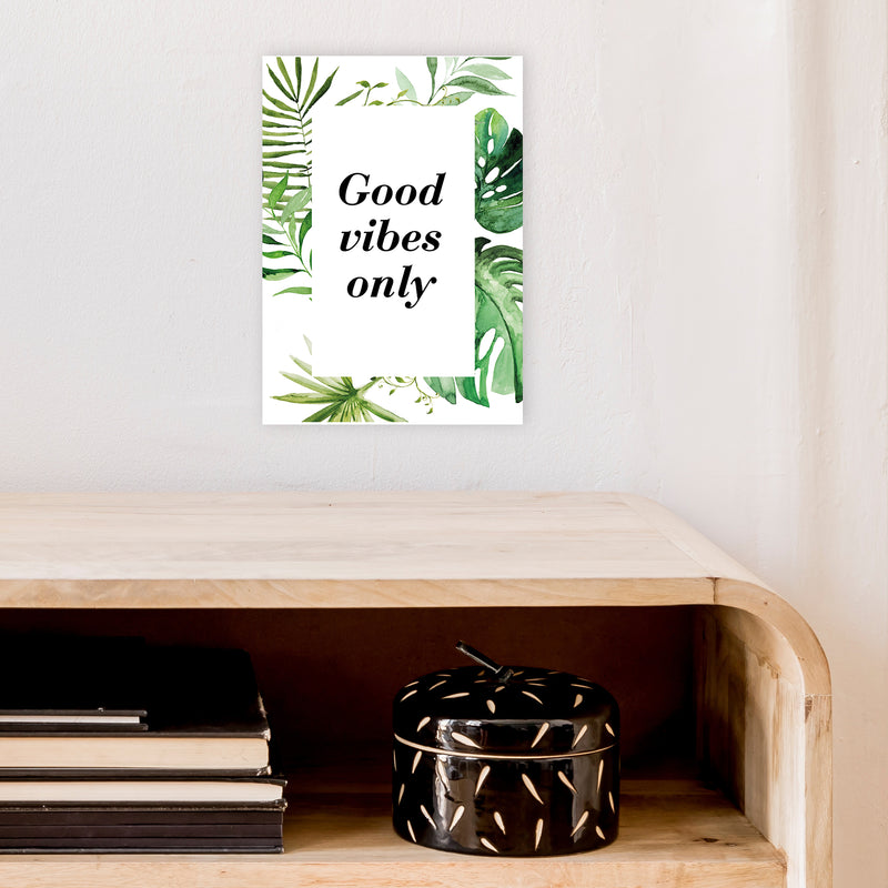 Good Vibes Only Exotic  Art Print by Pixy Paper A4 Black Frame