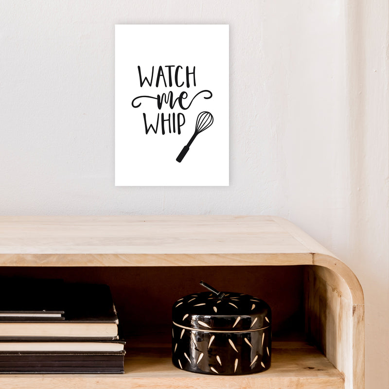Watch Me Whip  Art Print by Pixy Paper A4 Black Frame