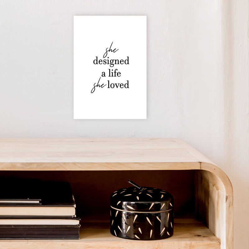 She Designed A Life  Art Print by Pixy Paper A4 Black Frame
