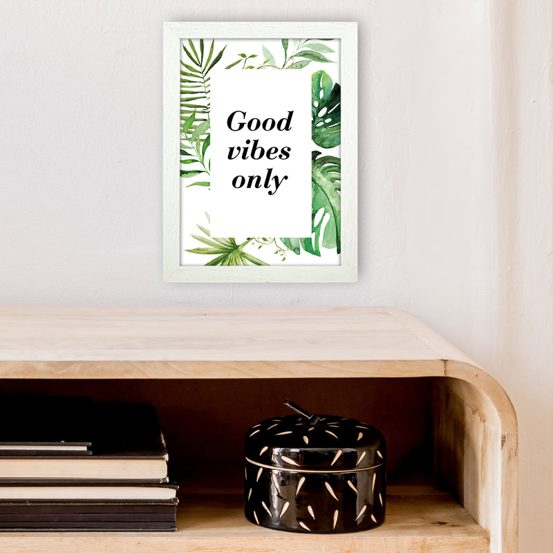 Good Vibes Only Exotic  Art Print by Pixy Paper A4 Oak Frame