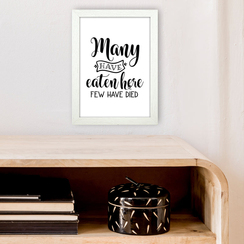 Many Have Eaten Here Few Have Died  Art Print by Pixy Paper A4 Oak Frame