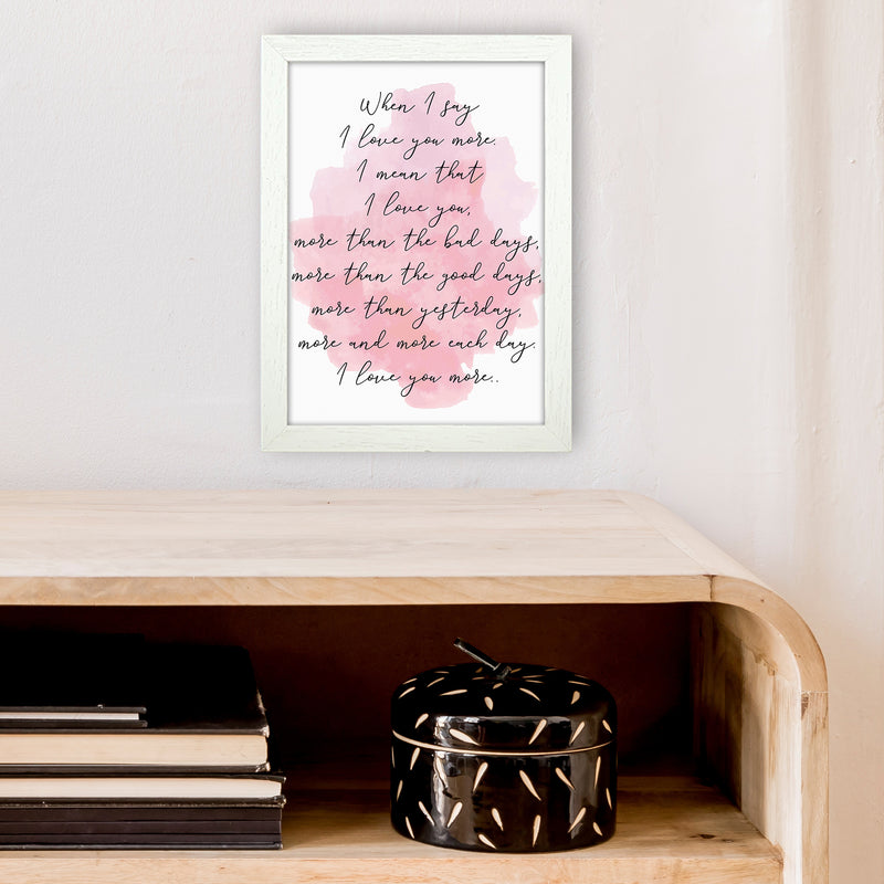 Love You More Pink  Art Print by Pixy Paper A4 Oak Frame