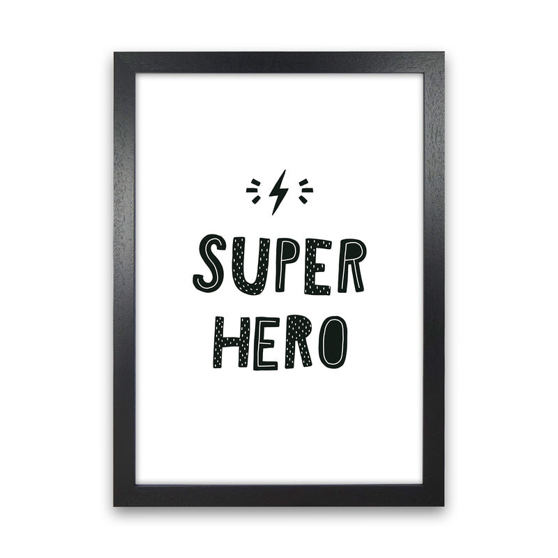 Super Hero Black Super Scandi  Art Print by Pixy Paper Black Grain