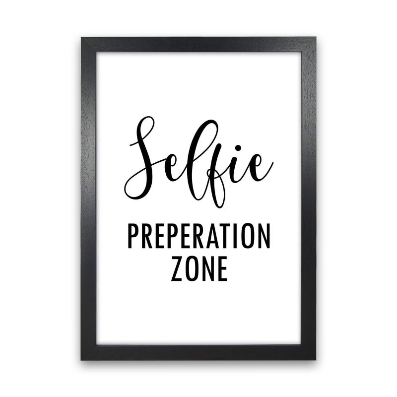 Selfie Preperation Zone  Art Print by Pixy Paper Black Grain