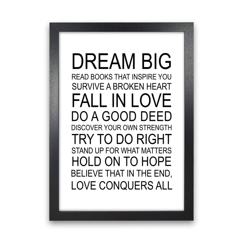 Dream Big Inspirational  Art Print by Pixy Paper Black Grain