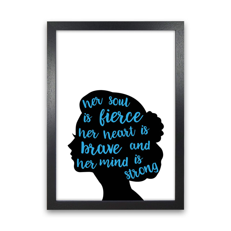 Her Soul Is Fierce Blue  Art Print by Pixy Paper Black Grain