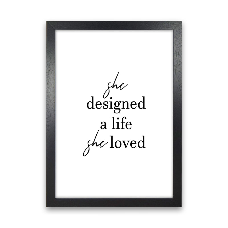 She Designed A Life  Art Print by Pixy Paper Black Grain