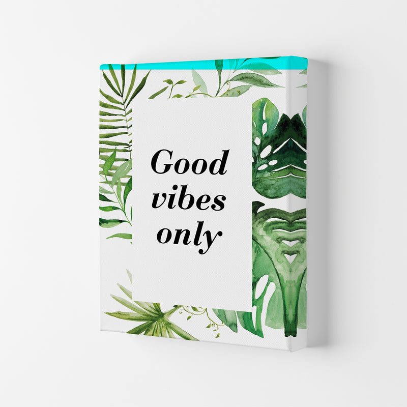 Good Vibes Only Exotic  Art Print by Pixy Paper Canvas