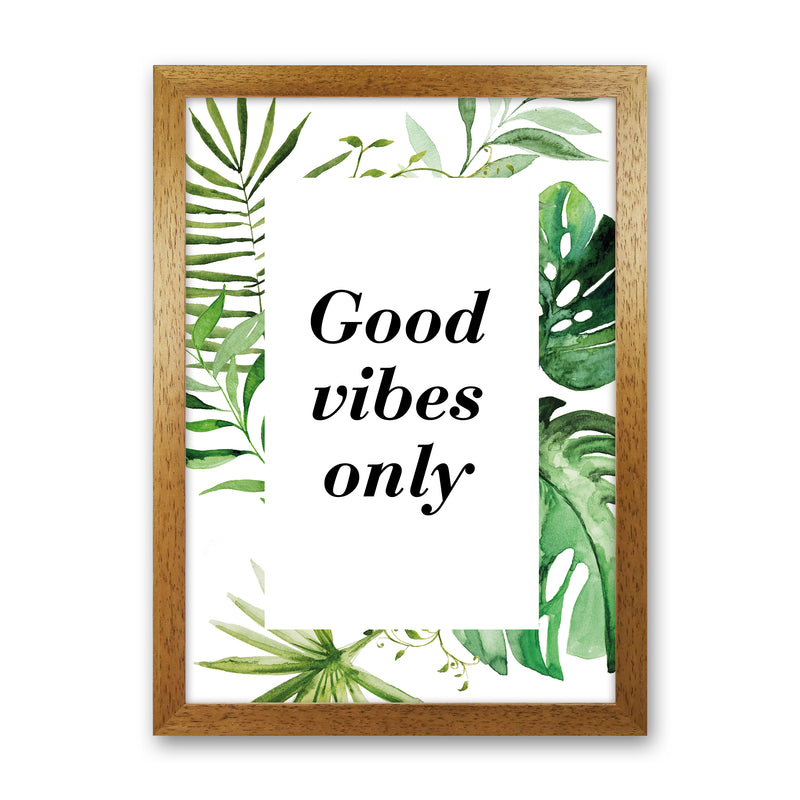 Good Vibes Only Exotic  Art Print by Pixy Paper Oak Grain